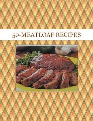 50-MEATLOAF RECIPES