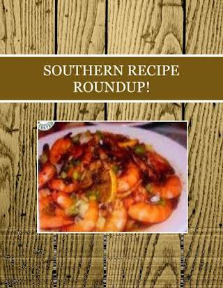 SOUTHERN RECIPE  ROUNDUP!
