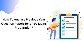 How To Analyse Previous Year Question Papers for UPSC Mains Preparation?