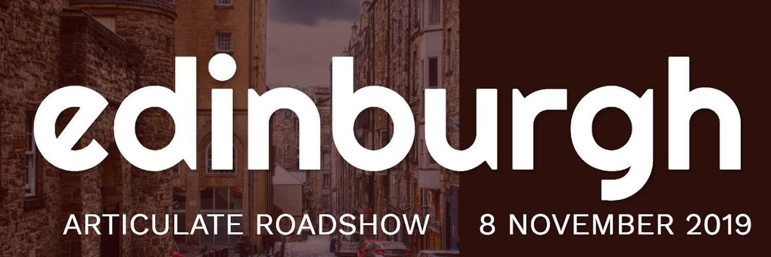 Articulate Roadshow: Edinburgh