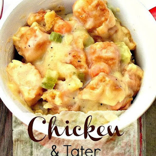 Chicken and Tater Casserole.