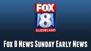 Fox 8 News Sunday Early News thumbnail