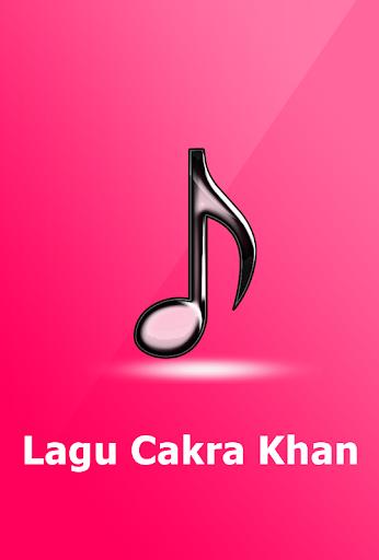 Lagu CAKRA KHAN Lengkap