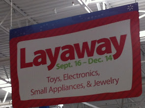 Photo: Layaway sign reminds me there's not a lot of time until Christmas. I love layaway!