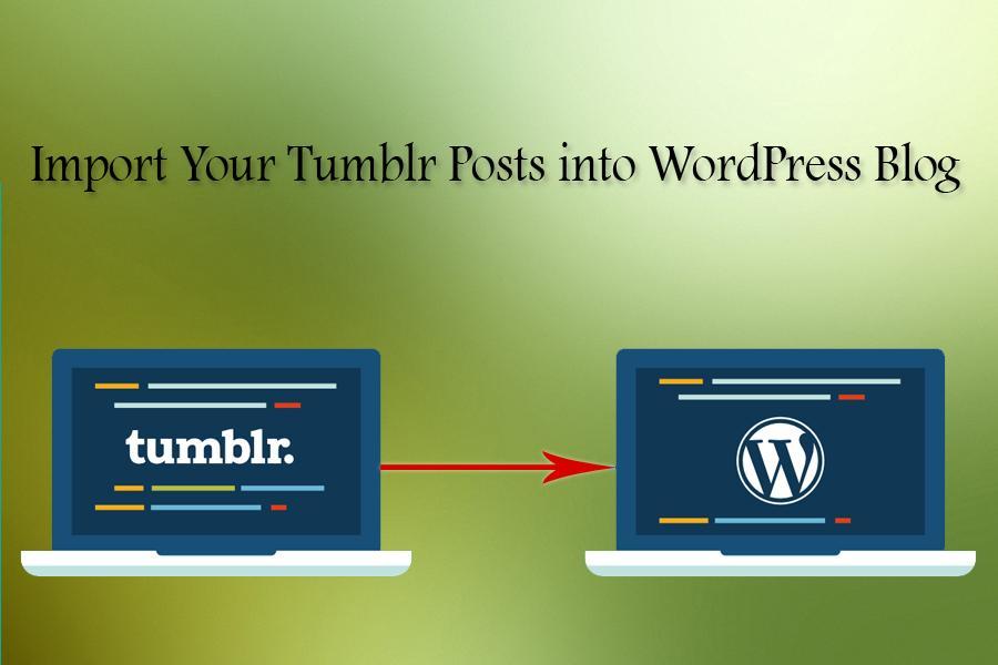 D:\IMG\Import Your Tumblr Posts into WordPress Blog.jpg