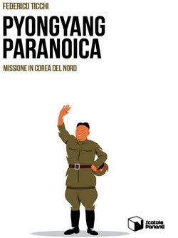 copertina - pyongyang paranoica