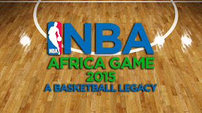 NBA Africa Game 2015: A Basketball Legacy thumbnail