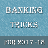 Banking Tricks For 2017 - 18