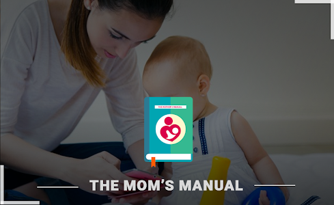 The Mom's Manual: Parenting advice for New Parents 1.0.3