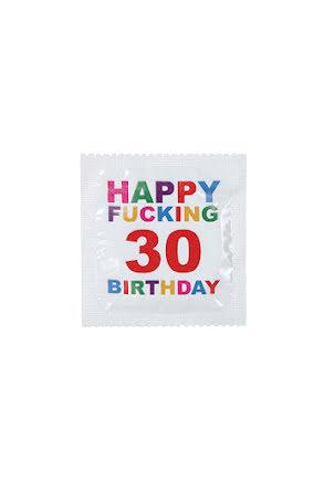 Kondom, Happy Fucking 30 Birthday