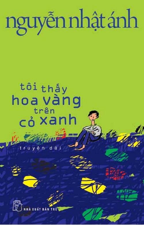 sach toi thay hoa vang tren co xanh Những quyển sách hay nhất của Nguyễn Nhật Ánh