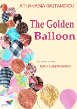 Photo: The Golden Balloon, Athanasia Gaitanidou, Illustrations: Mary Lampadariou, Translation from Greek: Achilles Konstantellos, Saita publications, August 2014, ISBN: 978-618-5040-85-7 Download it for free at: www.saitabooks.eu/2014/08/ebook.106.html