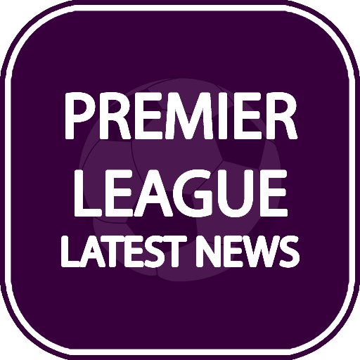 App Insights: Latest Premier League News - Transfer News