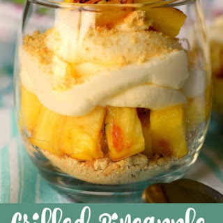 Grilled Pineapple Cheesecake Parfait.