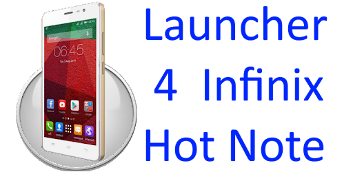 Launcher for Infinix Hot Note on Windows PC Download Free - 1 0