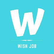 Wish - Job Made Fun