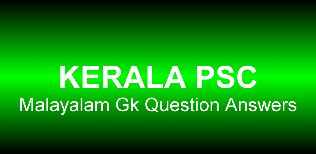 Malayalam Gk Question Answers 2 5 Apk Download - com andromo