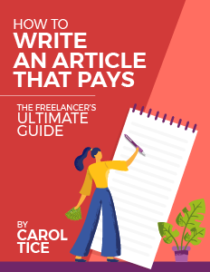 Get the free ebook! How to Write an Article that Pays: The Freelancer's Ultimate Guide by Carol Tice