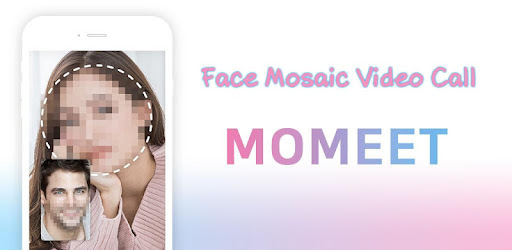 MOMEET - Blind Video chat (face mosaic) - Apps on Google Play