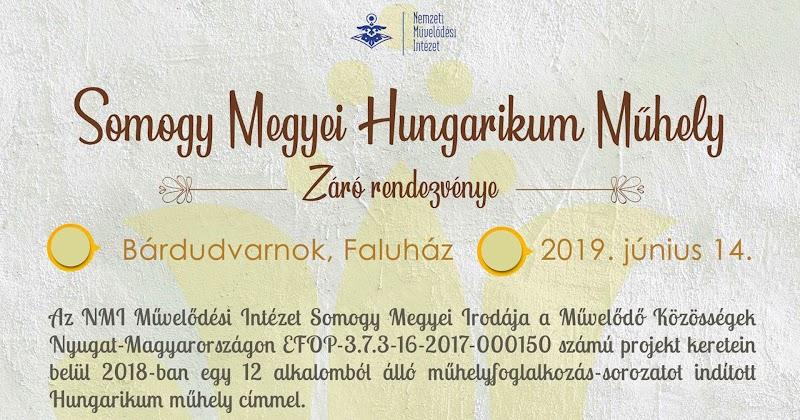 Hungarikum Műhely záró rendezvénye 2019. június 14.