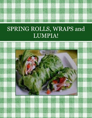 SPRING ROLLS, WRAPS and LUMPIA!
