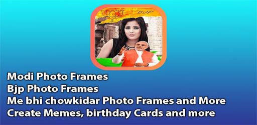 Bjp photo frame ,Me bhi chowkidar photo frame,Narendra modi photo frame and more