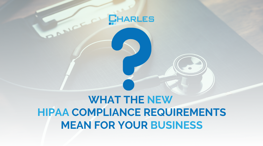 What the new HIPAA compliance requirements mean for your business