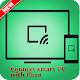 Screen Mirroring Pro - Connect TV with Phone for PC-Windows 7,8,10 and Mac