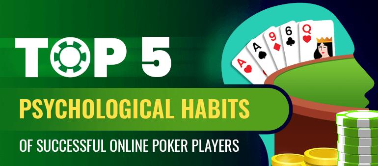Top 5 psychological habits of winning poker professionals online