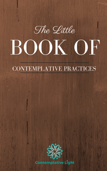 A Little Book of Contemplative Practices