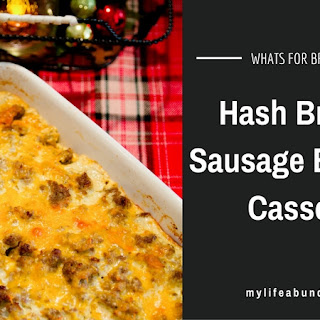 Hash Brown & Sausage Breakfast Casserole.