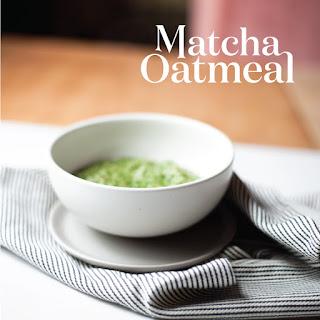 Matcha Oatmeal.