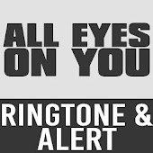 All Eyes On You Ringtone Alert