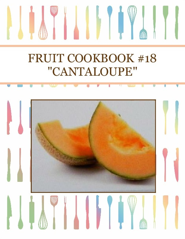 "FRUIT COOKBOOK #18 ""CANTALOUPE"""