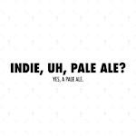Indie Indie, Uh, Pale Ale