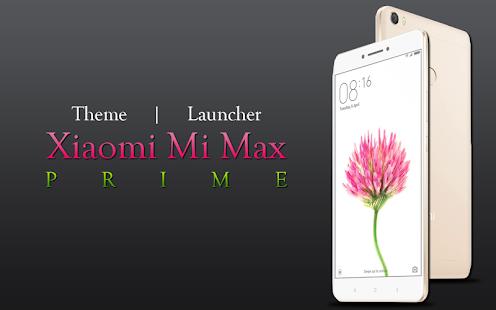 Download Theme for Xiaomi Mi Max Prime Apk 1 0,aa xiaomi mimax prime