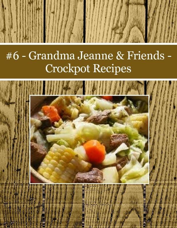 #6 - Grandma Jeanne & Friends - Crockpot Recipes