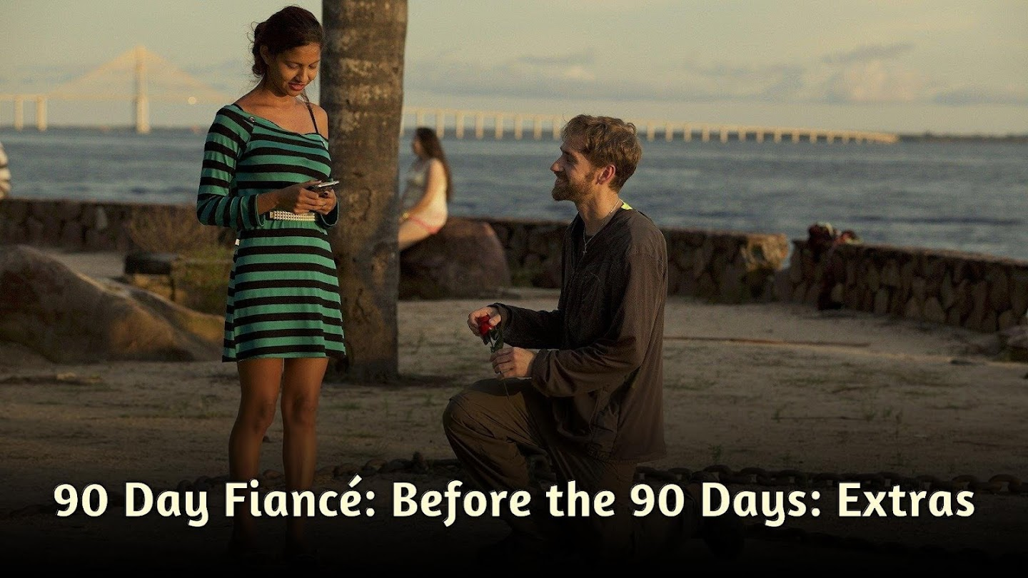 90 Day Fiancé: Before the 90 Days: Extras