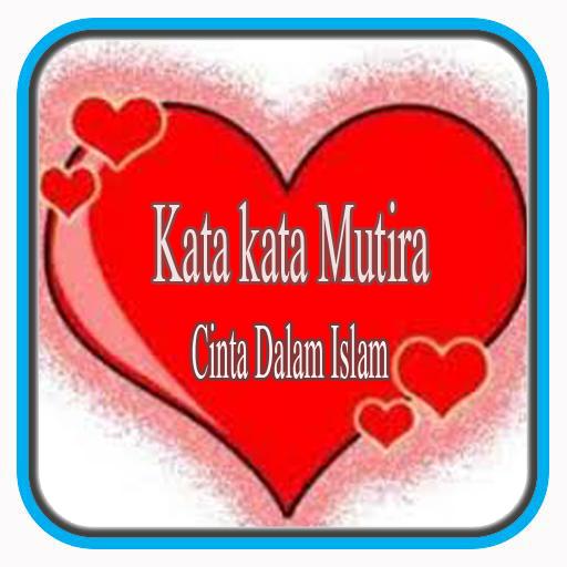 Kata Mutiara Cinta Dalam Islam
