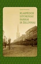 """Photo: Kęstutis Demereckas. KLAIPĖDOS ISTORINIAI PARKAI IR ŽELDINIAI. Leidykla """"Libra Memelensis"""""""