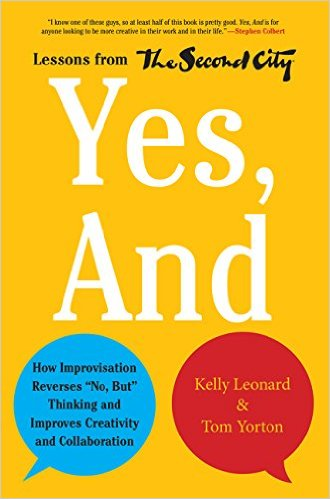 Yes, And: Lessons from the Second City