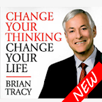 Change Your Thinking Change Your Life - BRAN TRACY 1.0