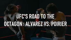 UFC's Road to the Octagon: Alvarez vs. Poirier 2 thumbnail