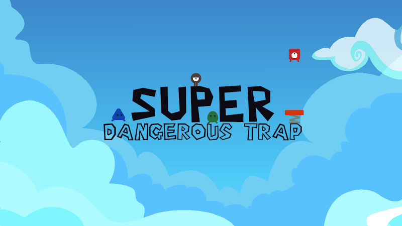 Super Dangerous Trap Screenshot 3