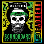 DESTIHL Deadhead IPA Series: Soundboard