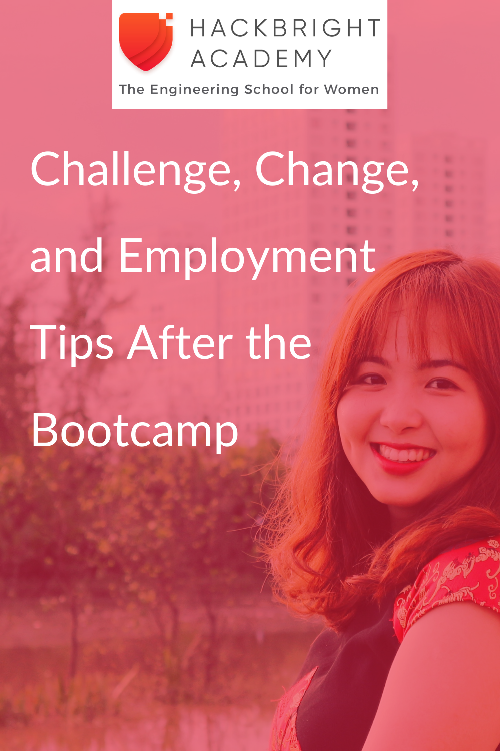 Challenge, Change, and Employment Tips After the Bootcamp
