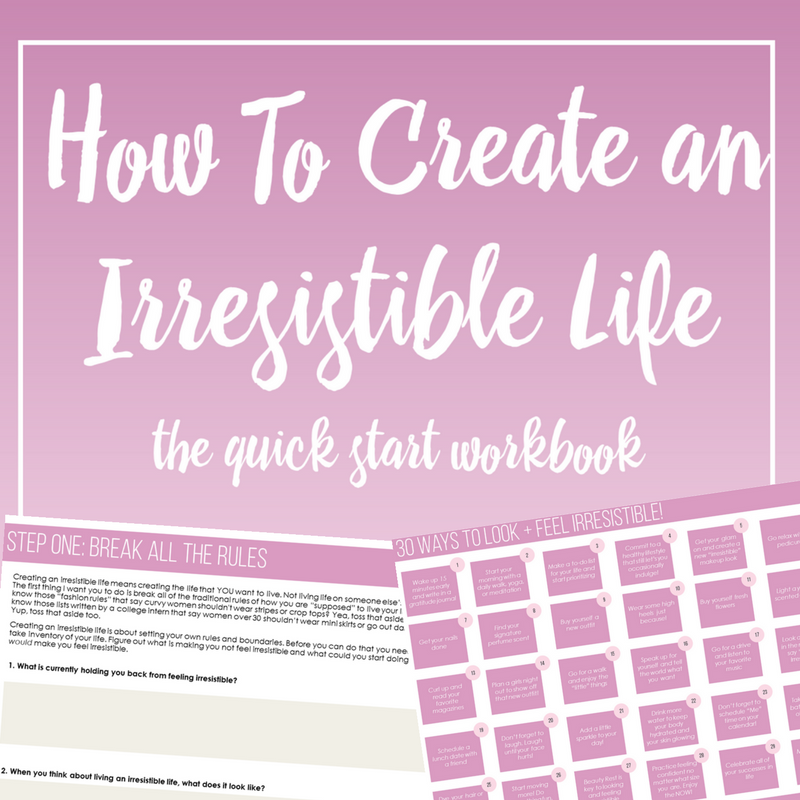How To Create an Irresistible Life Workbook