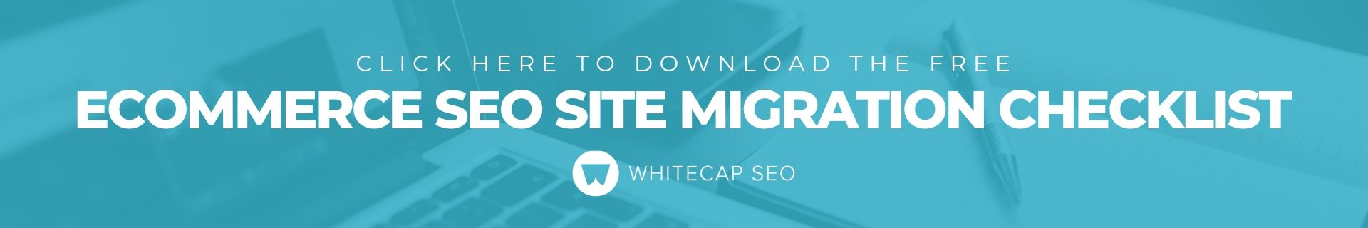Click here to download the free ecommerce SEO Site migration checklist