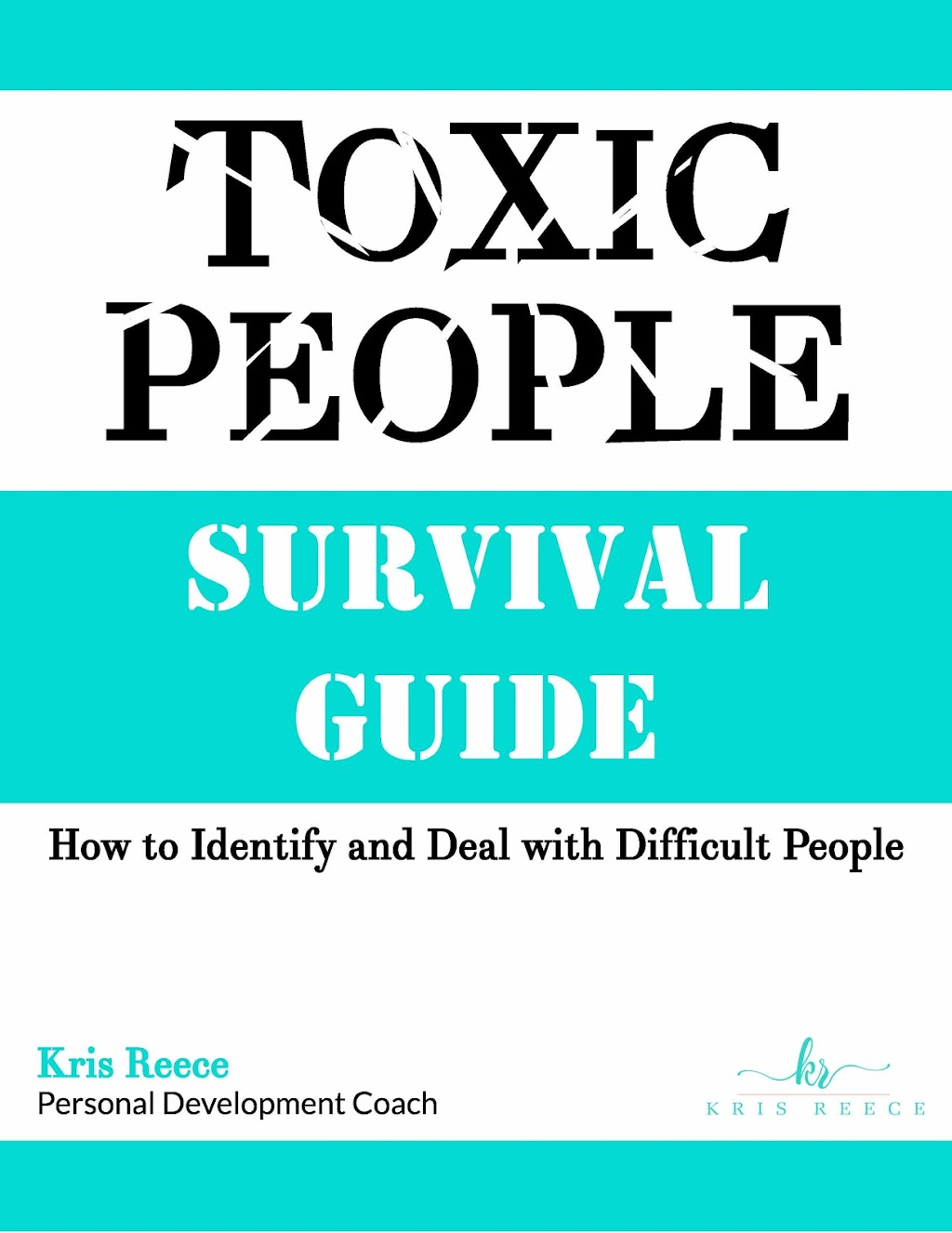 Toxic People Survival Guide