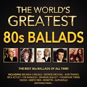 The World's Greatest 80s Ballads